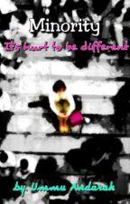 Minority ( It's hurt to be different) oleh EkaSugianto4