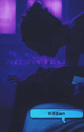6:00am (3:00am SEQUEL) // Jori fan fic  by JoannaTiller
