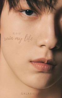 Ruin My Life || C.Soobin cover