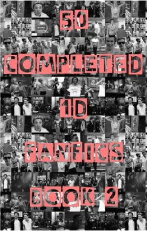 50 Completed 1D Fanfics~Book 2 by alwaysoblivious