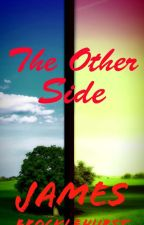 The Other Side (#JustWriteIt) by TwistedNutria29
