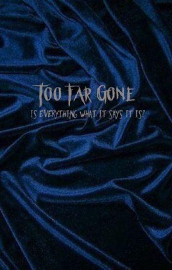 Too Far Gone // Reddie // Completed
