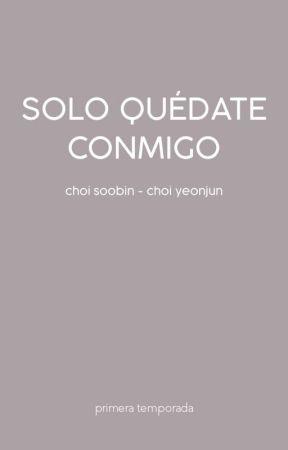 Solo Quedate Conmigo » Yeonjun, Soobin y tú [1]  by swxxtdoux