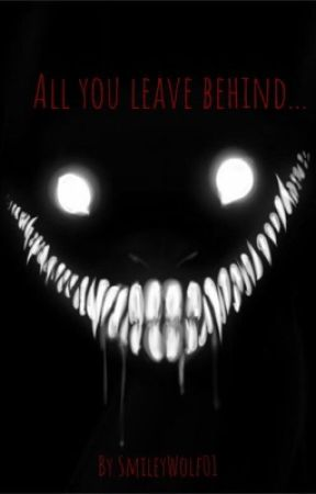 All you leave behind... by SmileyWolf01