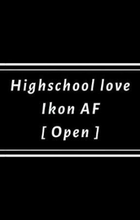 Highschool love -Ikon AF [ Open ] by piaJhope_
