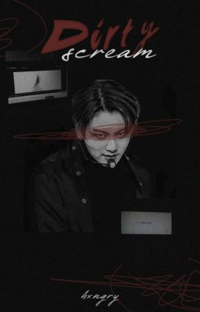 JK | Dirty Scream. by hxngry