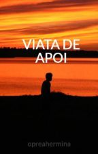 VIATA DE APOI by opreahermina