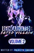 Reincarnated as the Fated Villain [VOL 2.] by Palastyn_Chroma