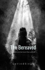 The Bereaved by GovindSinghNarula