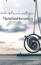 Date & Time || next gen fanfiction by TheGoldenMarauders