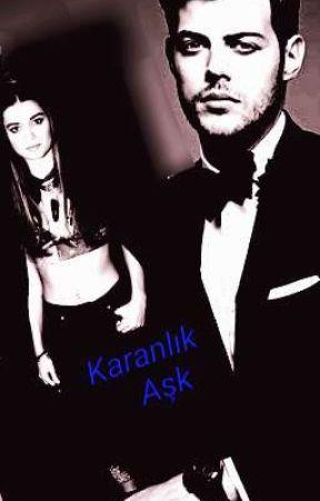 KARANLIK AŞK by az620azzaaz