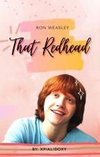 That Redhead - Ron Weasley by xpialidoxy