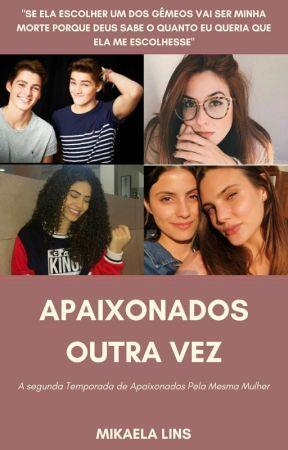 Apaixonados Outra Vez(Romance Lésbico) 2°Temporada de APMM. by MikaLins