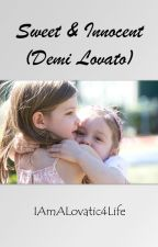 Sweet and Innocent (Demi Lovato) by IAmALovatic4Life