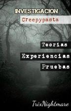 Investigación Creepypasta (2019-20...) by TrixChan1156