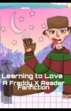 Learning To Love ~A Freddy Krueger X Reader Fanfiction by KaiisaBean