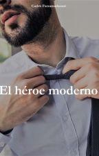 El héroe moderno by CarlesFarramadarant0