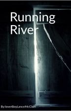Running River by loverBoyLanceMcClain