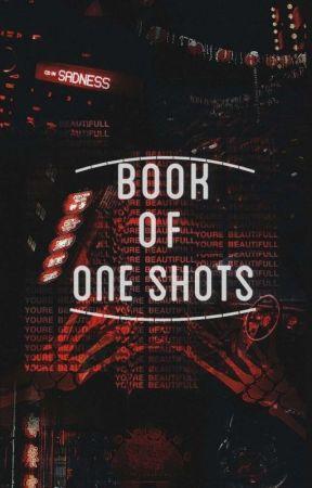 Book of One Shots by deyzalyn