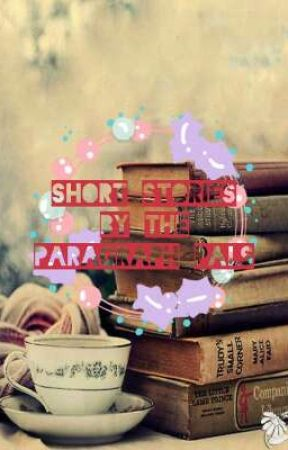 Short Stories By The Paragraph Pals by LadyShadowFist