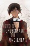 Hidden Underneath the Underneath cover