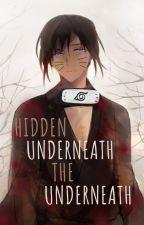 Hidden Underneath the Underneath by Potato_Scheme11x