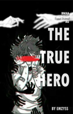 『 The True Hero 』 by JustMistemus