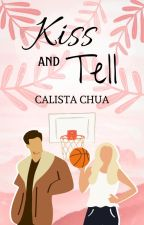 Kiss and Tell by calistacyq