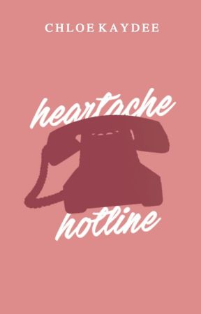 Heartache Hotline (Connected #1) | ✔ by Chloe_Kaydee_x