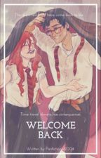 Welcome Back (Completed) by fanfictionist2004