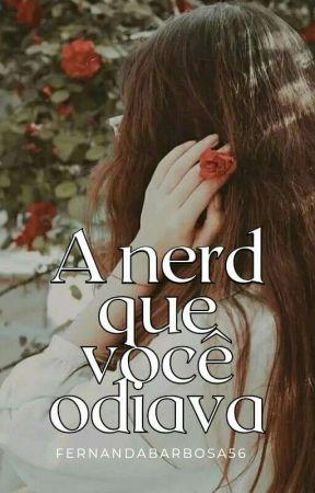 A nerd que você odiava  by Fernandabarbosa56