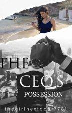The CEO'S Possession. by thegirlnextdoor7781