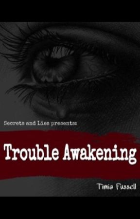 Secrets and Lies: Trouble Awakening  by TimiaFussell