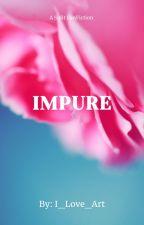 Impure |  A Split FF by I_Love_Art