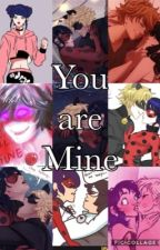 Miraculous AU: You are mine by CaptainJackpot