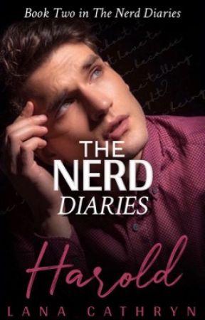 The Nerd Diaries: Harold (18+) by LanaCathryn