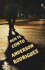 Nem te conto by AndersonRodrigues581