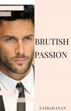 BRUTISH PASSION by zaib9hasan