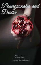 Pomegranates and Desire by StrangerStill
