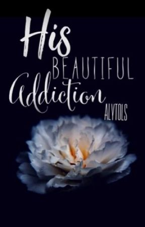 His Beautiful Addiction (His Series #2) by Alytols