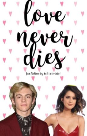 love never dies: raura fanfiction by delicateviolet