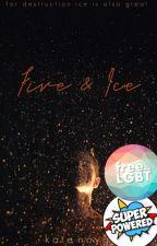 Fire & Ice  | Soulmate AU 1 | by callistanova