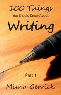 100 Things You Should Know About Writing (Part 1) cover