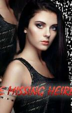The Missing Heiress (ONGOING)  by Makhung