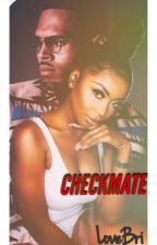 Checkmate - RATED R  by Love_Bri94