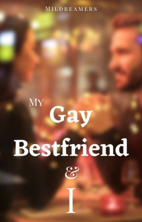 My Gay Bestfriend & I by Mildreamers