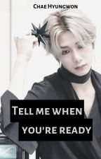 Tell me when you're ready » Chae Hyungwon by shineshownu