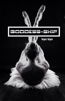 Đọc truyện Goddess-ship [Oneshot]