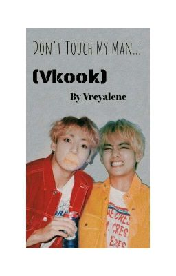 Don't Touch My Man..!  (Vkook)