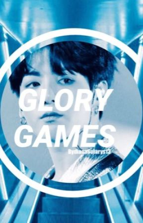 GLORY GAMES by dianaSolarys13